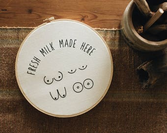 Fresh Milk Made Here, embroidered hoop by The Bee & The Fox