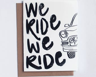 We Ride - Hand Lettered Greeting Card