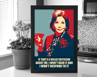 Arrested Development: Lucille Bluth Change Poster_I Wont Hear It And I Wont Respond To It