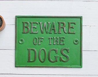 Beware Of The Dogs Sign-Garden Fence-Retro Green Home Decor-Dogs-Dog Signs-Kitchen Sign-Cast Iron Sign-Pet Lovers Gift-Distressed Metal-