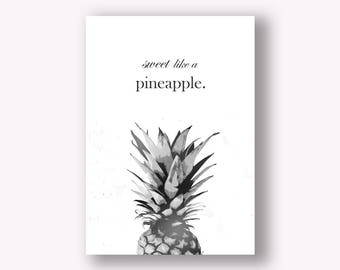 Sweet Like A Pineapple | Digital Printable | Inspiration