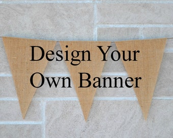 Design your own wedding banner, burlap banner, name banner, name sign, party banner, garland , Engagement Banner