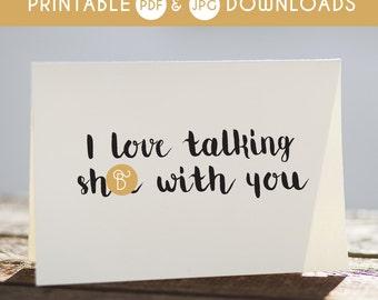 funny romantic card, printable romantic, digital romantic card, funny printable card, talking shit with you, love you cards
