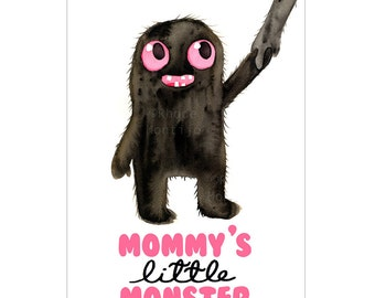 "Mommy's Little Monster Signed 12"" x 18"" Art Print by Rhode Montijo"
