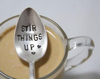 Stir Things Up - Hand Stamped - Vintage Gift - Wedding, Anniversary, Every Day Vintage - Coffee or Tea Spoon