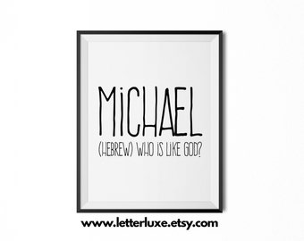 Michael Printable Kids Gift - Name Meaning Art - Baby Shower Gift - Nursery Art - Digital Print - Nursery Decor - Typography Wall Decor