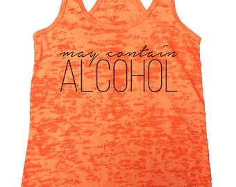 "Women's Drinking Burnout Tank Top ""May Contain Alcohol"" Next Level Racerback Tank Top - Gift - 2165"