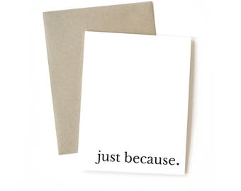 Just Because   Card    Greeting Card   Thank You Card   Just Because Card   Sympathy Card   Encouragement Card   Friend Card