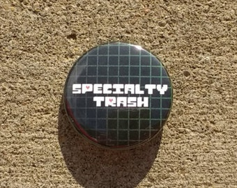 """Undertale Font """"Specialty Trash"""" 1.5 inch button"""