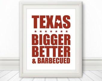 Texas, Bigger, Better and Barbecued, Texas Artwork, BBQ, Kitchen Print, Kitchen Art, Art Print, Texas Print, Texas Heart, Texas Art