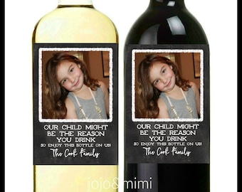 PERSONALIZED Wine Label 'OUR CHILD might be the reason you drink' Digital Printable Wine Label Photo Wine Teacher Caregiver Babysitter Gift