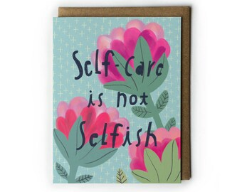 Encouragement Greeting Card, Friendship Card, Self-Care is Not Selfish, Mixed Media Greeting Card, Vintage Botanical Art, A2, Pink Flowers