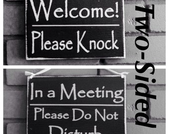 Two Sided: Welcome Please Knock/In A Meeting Please Do Not Disturb (Choose Color) 8x6 Salon Spa Office In Session Rustic Wood Sign
