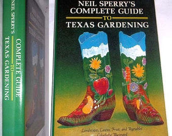 Neil Sperry's Complete Guide to Texas Gardening - 1982 Landscapes / Lawns / Fruit / Vegetables / Colorfully Illustrated