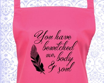 "Jane Austen Quote Apron - Mr Darcy ""You Have Bewitched Me Body & Soul""  kitchen and baking apron, Gift for her. 1001"