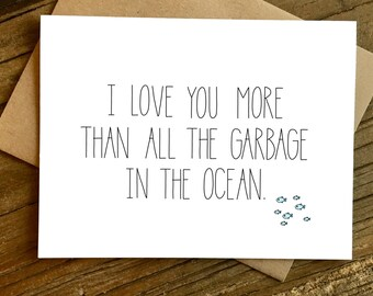 Funny Love Card - Anniversary Card - Love Card - Garbage.