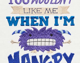 You Wouldn't Like Me When I'm Hangry Embroidered Flour Sack Hand/Dish Towel