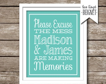 """Please Excuse the Mess, the Children are Making Memories - 8x10"""" -  Customize with Names, Colors, and Dimensions"""