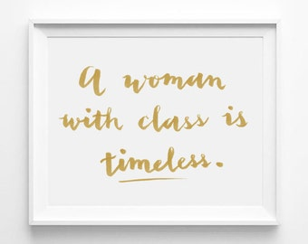A Woman With Class Is Timeless, Friendship Gift, Girlfriend Gift Idea, Nursery Decor, Typographic Print, Word Art, Wall Quote, Gold, White