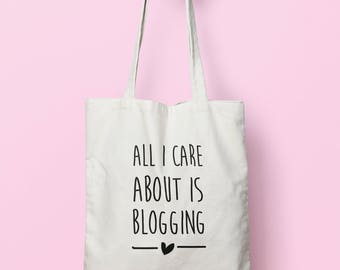 All I Care About Is Blogging Tote Bag Long Handles TB0068
