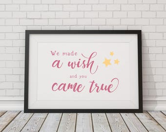 We Made a Wish, and You Came True - Pink