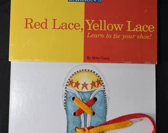 Red Lace, Yellow Lace  - Learn to tie your shoe! Barron's Educational Series 1996 Spiral Bound
