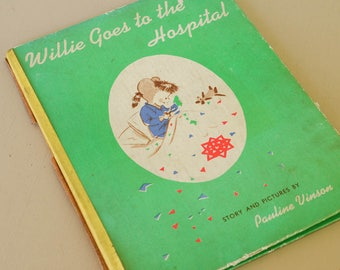 Children's Book, Vintage, Willie Goes to the Hospital, 1956, Pauline Vinson