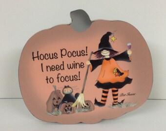 """Pumpkin Shelf Sitter, Halloween Shelf Decor, """"Hocus Pocus!  I been wine to focus."""", Pumpkin shaped Sign, Wine Decor, Hocus Pocus Sign"""