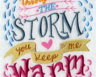 Throughout the Storm You Keep Me Warm Embroidered Flour Sack Hand/Dish Towel