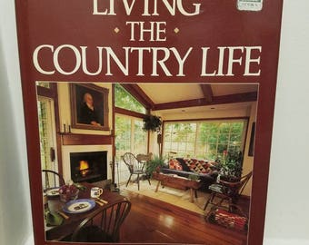 Country Decorating Book - Country Gardens - Country Houses - Country Collectibles