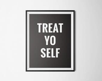 Treat Yo Self - Parks & Recreation Quote - Printable Wall Art - Print at Home - Instant Print - Digital Download