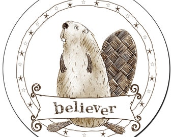 """Beaver Believer 3"""" round glossy sticker"""