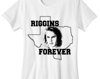 Riggins Forever! *Made to Order* Tim Riggins FNL Texas Forever White Tshirt Taylor Kitsch Friday Night Lights Dillon Panthers Football Shirt