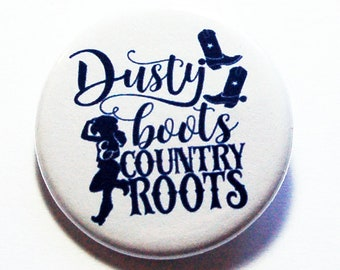 Dusty Boots Pin, Country Roots Pin, Cowboy, Cowgirl, Lapel Pin, Gift for her, Rodeo Pin, Pinback buttons, County Pin (8699)