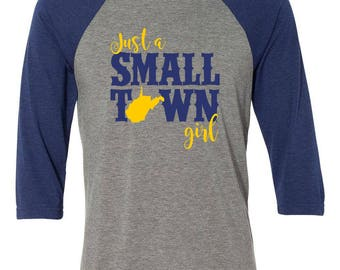 Just a Small Town Girl - Adult Shirt - Raglan Shirt - WV Raglan Shirt - Three Quarter Sleeve