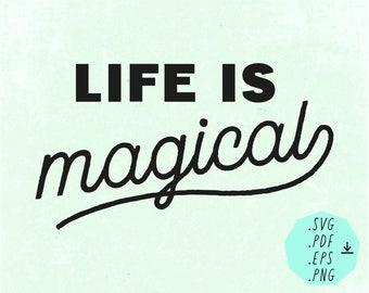 Digital SVG download Life is magical / digital file / instant downlaod / cutting file / SVG / pdf / png / eps / English