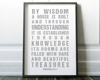 By wisdom a house is built, Proverbs 24:3-4, Art Print, Religious Quote, Bible verse, Gift, Home Decor