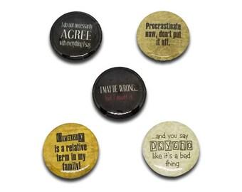 "Funny Fridge Magnets -Sayings - Interchangeable Jewelry - 1"""