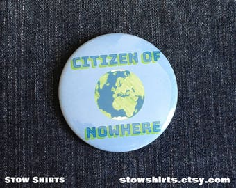 """Citizen of Nowhere 58mm 58mm (2 1/4""""), 38mm (1 1/2""""), 25mm (1"""") pin button badge, fridge magnet or pocket mirror"""