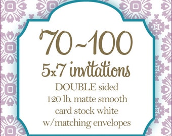 """70-100 Professionally Printed Invitations, Card stock, Invitations or Announcements, Any Design, 5x7"""", DOUBLE Sided"""