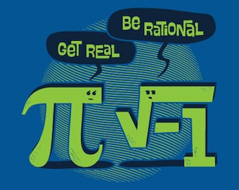 Get Real, Be Rational Funny Math T-shirt || Nerdy Geeky Maths Tee