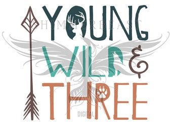 Young Wild & Three SVG   3rd Birthday SVG   Third Birthday SVG   Boys 3rd Birthday svg   Third Birthday Boy svg   Birthday Boy svg   Boy svg