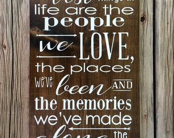 The best things in life wood sign