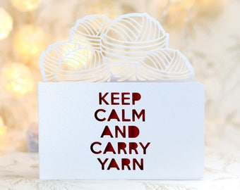 Keep Calm and Carry Yarn,