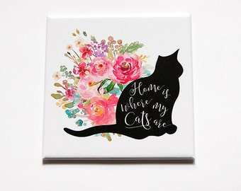 Cat Magnet, Home is where my cats are, Kitchen Magnet, Fridge magnet, Magnet, Gift for cat lover, Cat Fridge Magnet, Large Magnet (5522)