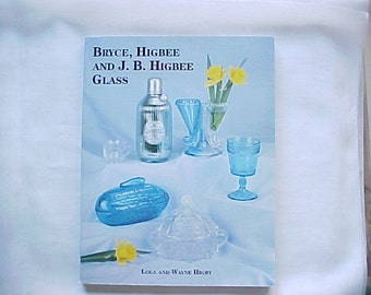 Bryce Higbee and J.B. Higbee Glass, A Reference Book by Wayne Higby, Early American Pattern Glass, EAPG Antique Pressed Glass Tableware