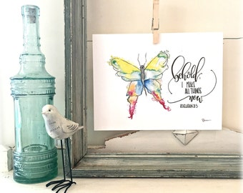 Butterfly Print -Behold I Make All Things New - Bible Verse Hand Lettering Art Print