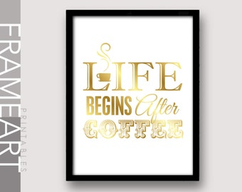 "Printable Wall Art ""Life Begins After Coffee"" Gold Print Frame Art, Typography Print, Home Décor, Wall Décor 67G"