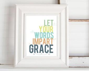 Let Your Words Impart Grace Digital Print