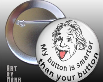 My Button is Smarter einstein  Pinback Button